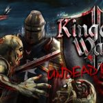 Kingdom Wars 2 Battles The Undead Rising Free Download
