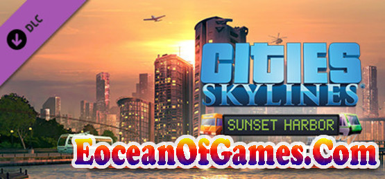 Cities-Skylines-Sunset-Harbor-CODEX-Free-Download-1-EoceanofGames.com_.jpg