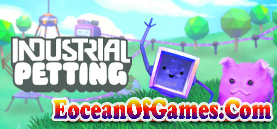 Industrial-Petting-Early-Access-Free-Download-1-EoceanofGames.com_.jpg
