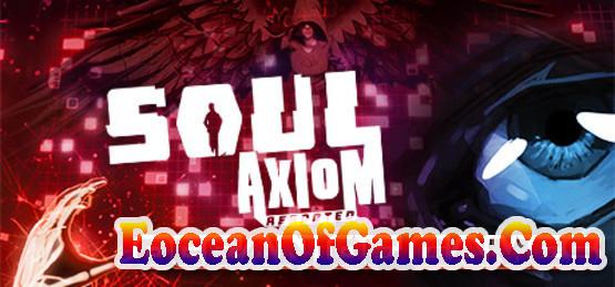 Soul-Axiom-Rebooted-HOODLUM-Free-Download-1-EoceanofGames.com_.jpg