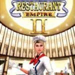 Restaurant Empire 2 Setup Free Download