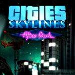 Cities Skylines After Dark Free Download