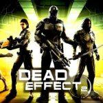 Dead Effect 2 Free Download