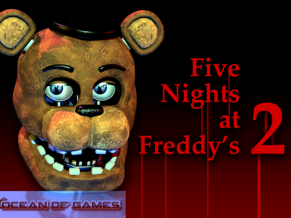 Five Nights at Freddys 2 Game Free Download