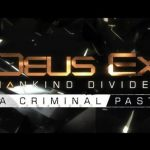 Deus Ex Mankind Divided A Criminal Past Free Download