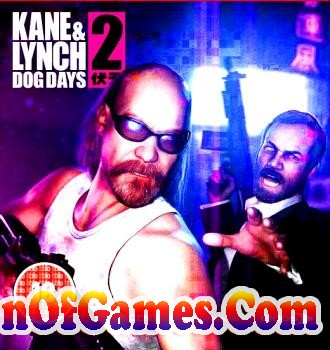 Kane and Lynch 2 Dog Days Free Download