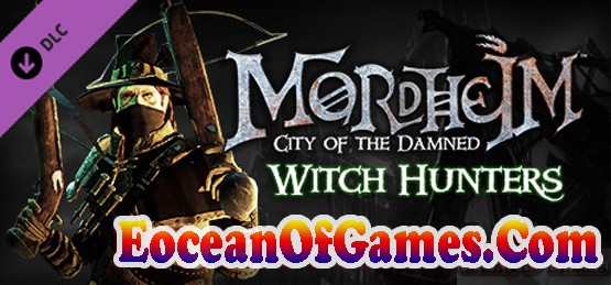 Mordheim City of the Damned – Witch Hunters Free Download