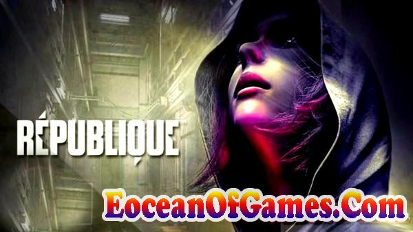 Republique Remastered Episode 4 Free Download